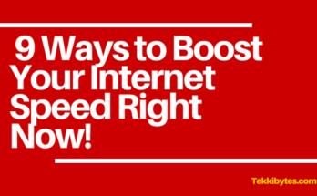 9 ways to Boost Your Internet Speed
