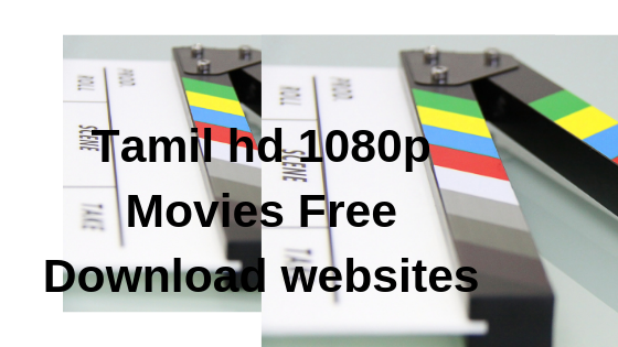 Tamil hd 1080p Movies Free Download websites