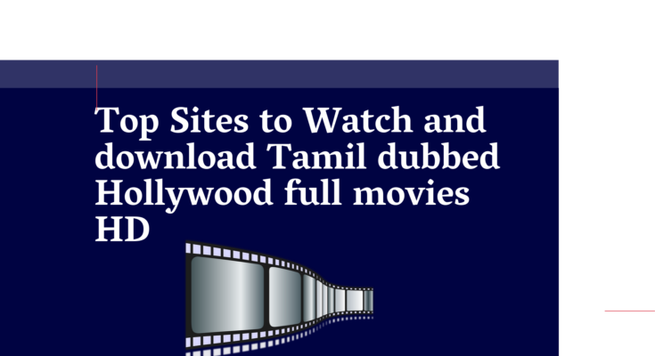 Top-Sites-to-Watch-and-download-Tamil-dubbed-Hollywood-full-movies-HD