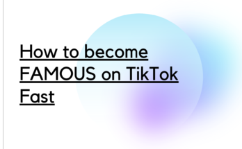 How to become famous on TikTok fast